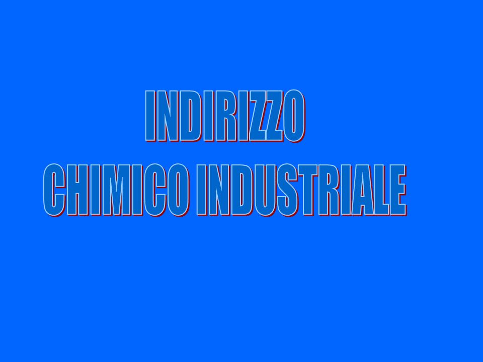 INDIRIZZO CHIMICO INDUSTRIALE
