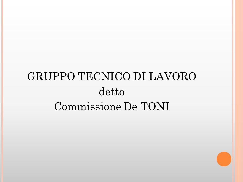 GRUPPO TECNICO DI LAVORO detto Commissione De TONI
