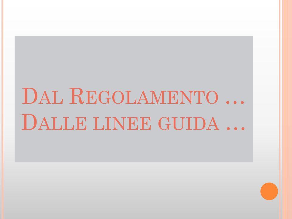 Dal Regolamento … Dalle linee guida …