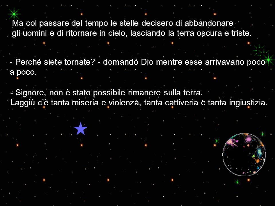 Ma col passare del tempo le stelle decisero di abbandonare