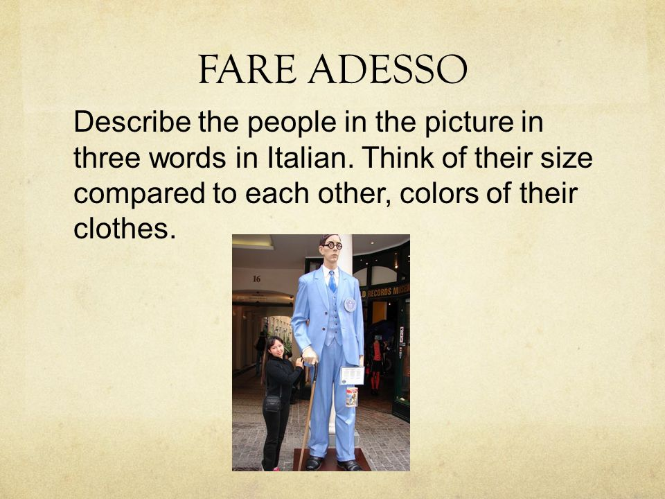 FARE ADESSO Describe the people in the picture in three words in Italian.
