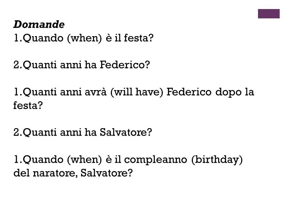 Quando (when) è il festa Quanti anni ha Federico