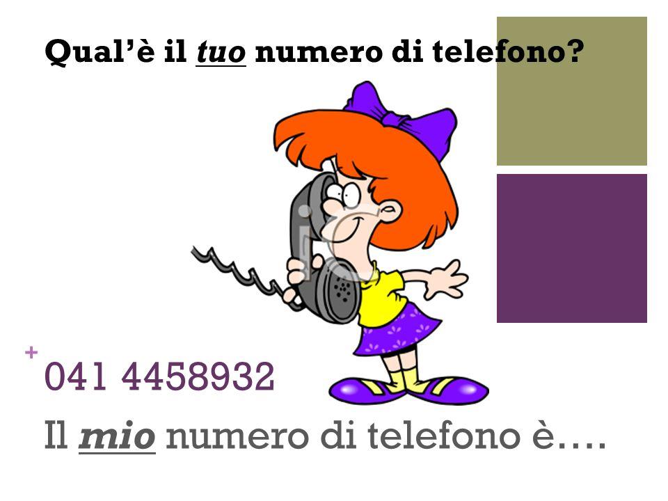 Il mio numero di telefono è….
