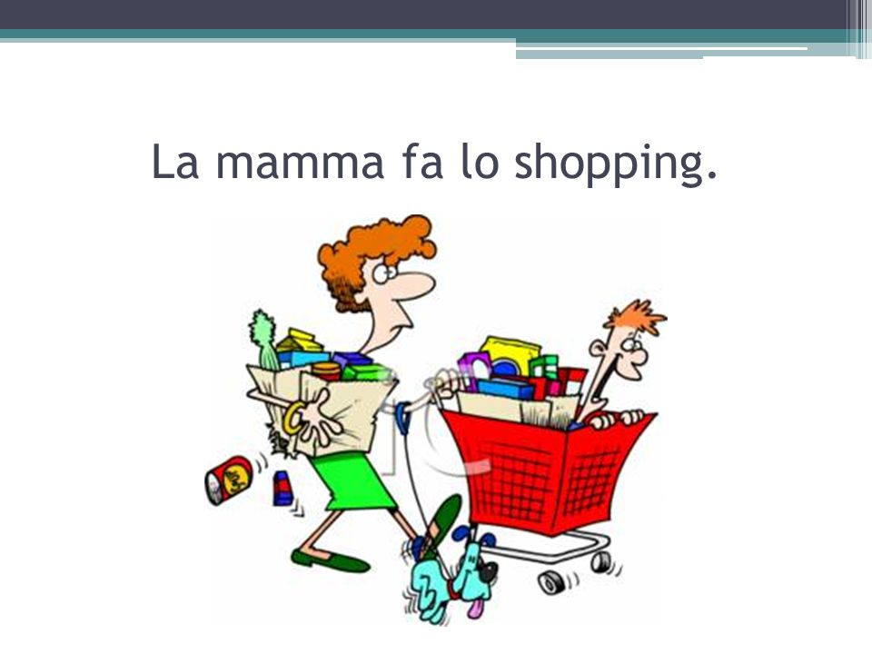 La mamma fa lo shopping.