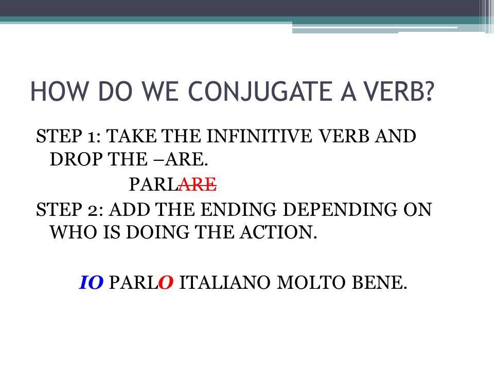 HOW DO WE CONJUGATE A VERB
