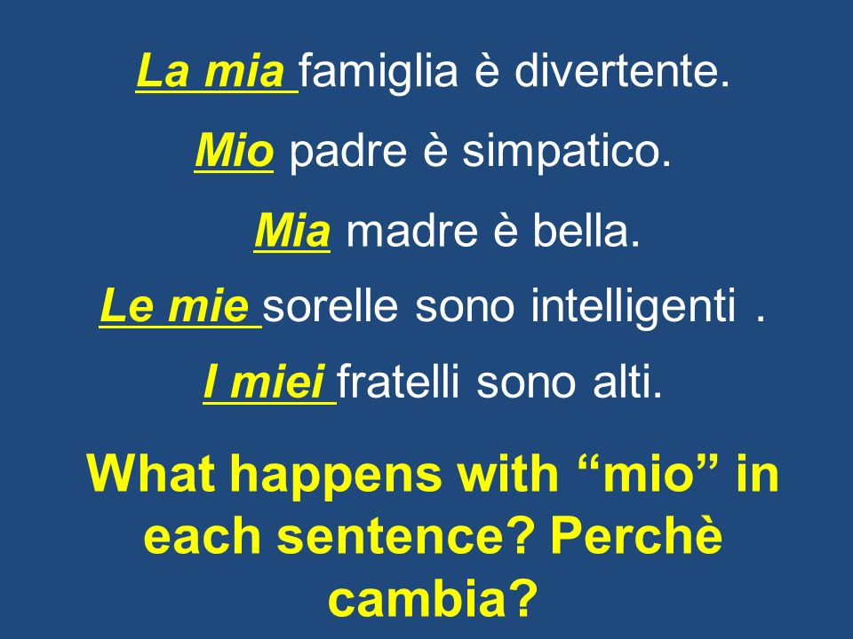 What happens with mio in each sentence Perchè cambia