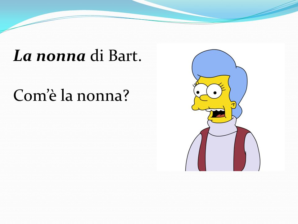 La nonna di Bart. Com'è la nonna