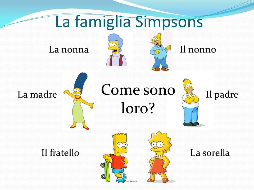 La famiglia Simpsons Come sono loro La nonna Il nonno La madre