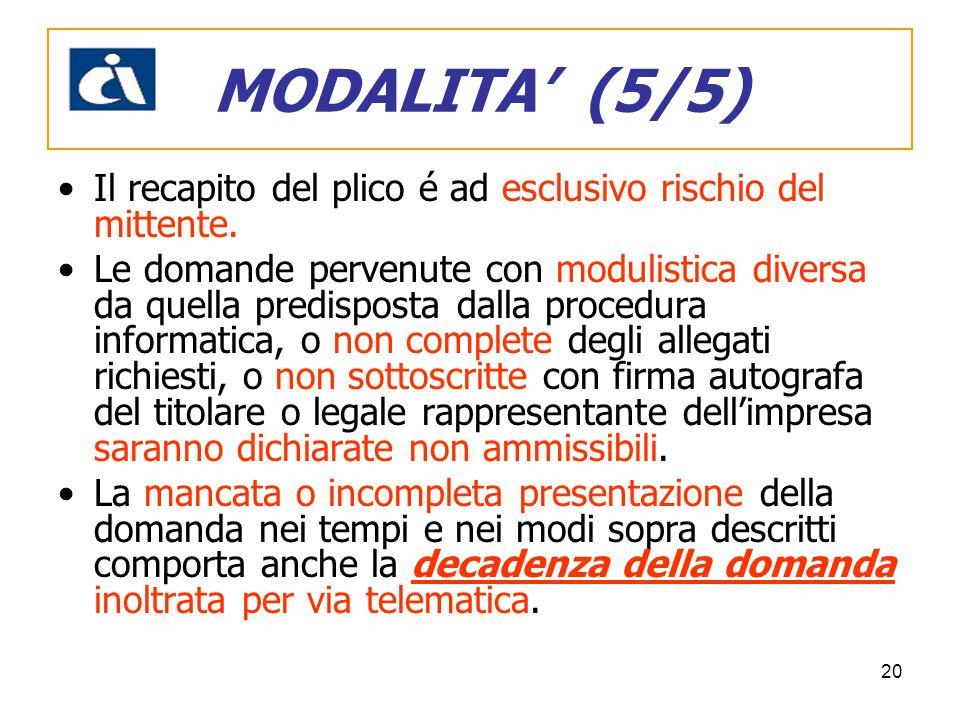 MODALITA' (5/5) Il recapito del plico é ad esclusivo rischio del mittente.