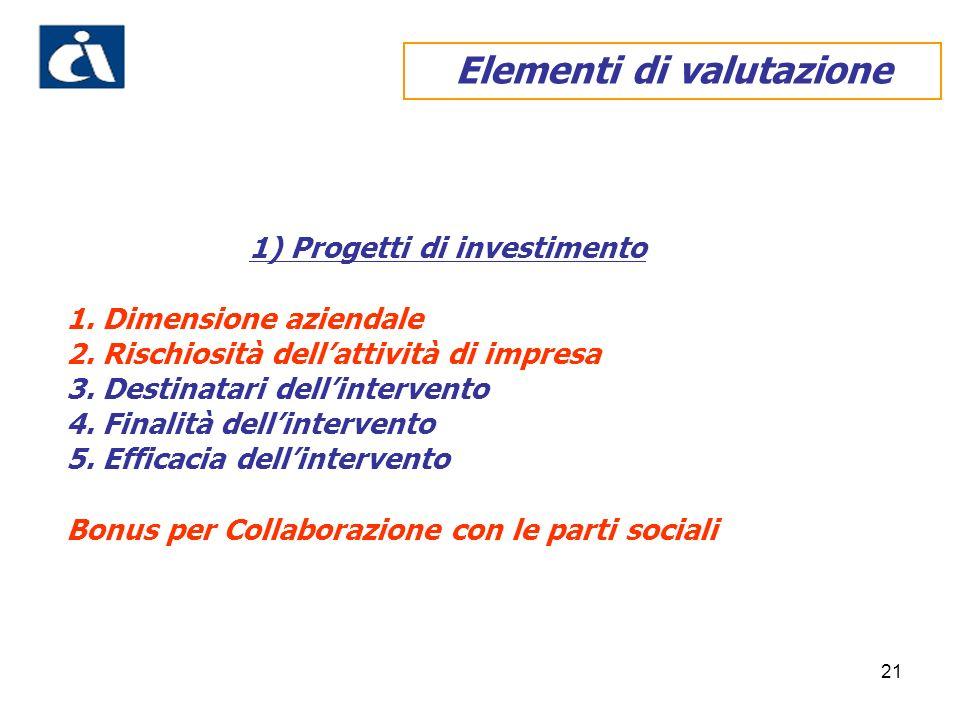 Elementi di valutazione 1) Progetti di investimento