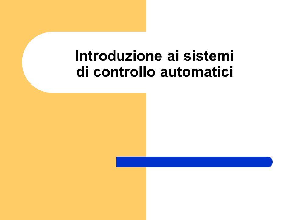 Introduzione ai sistemi di controllo automatici