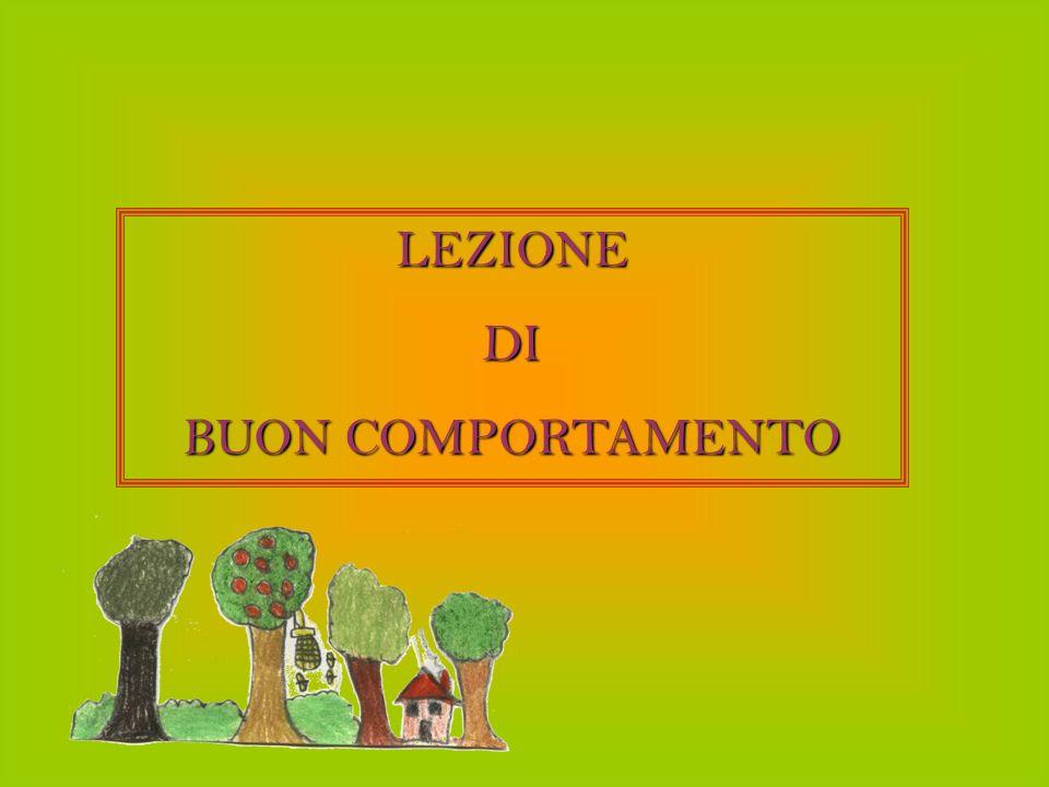LEZIONE DI BUON COMPORTAMENTO