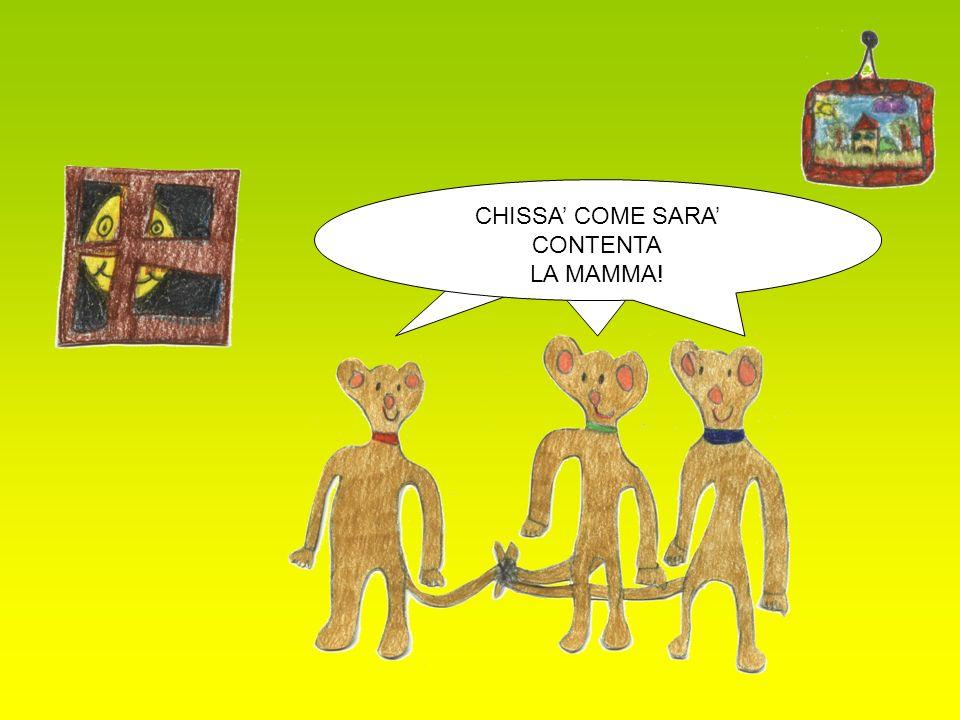 CHISSA' COME SARA' CONTENTA LA MAMMA!