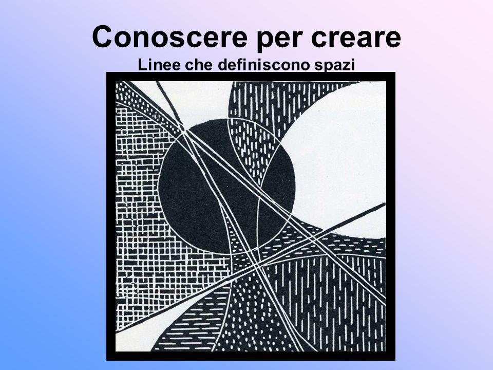 Conoscere per creare Linee che definiscono spazi