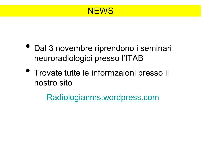 NEWS Dal 3 novembre riprendono i seminari neuroradiologici presso l'ITAB. Trovate tutte le informzaioni presso il nostro sito.