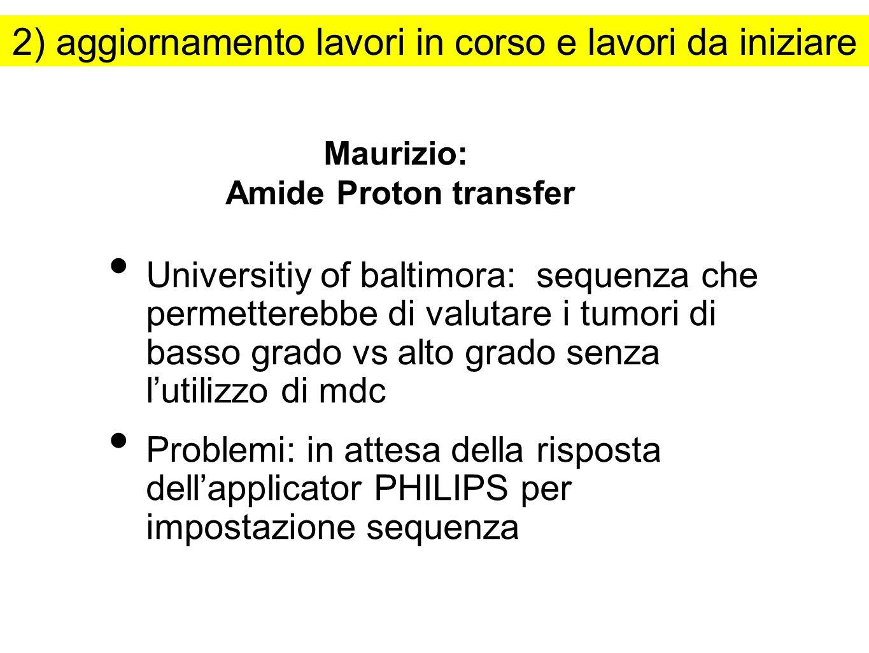 Maurizio: Amide Proton transfer