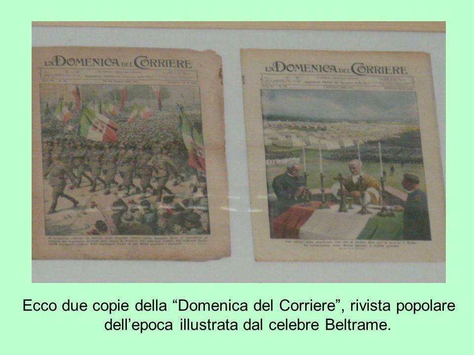 Ecco due copie della Domenica del Corriere , rivista popolare dell'epoca illustrata dal celebre Beltrame.