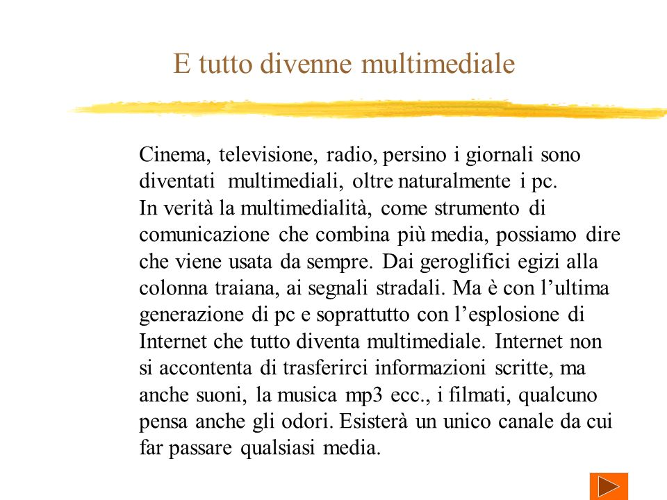 E tutto divenne multimediale