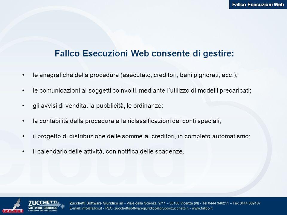 Fallco Esecuzioni Web consente di gestire: