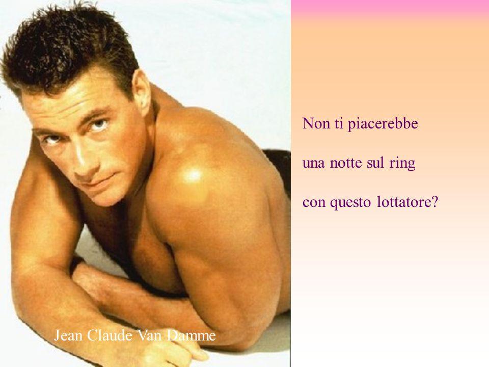 Non ti piacerebbe una notte sul ring con questo lottatore Jean Claude Van Damme