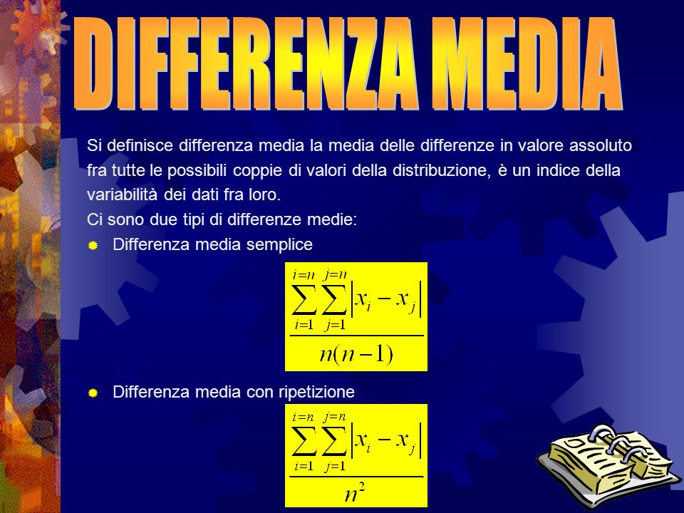 DIFFERENZA MEDIA Si definisce differenza media la media delle differenze in valore assoluto.