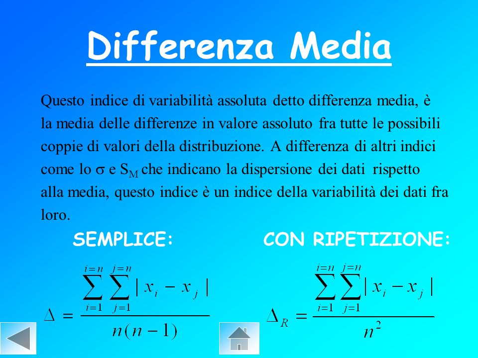 Differenza Media Questo indice di variabilità assoluta detto differenza media, è.