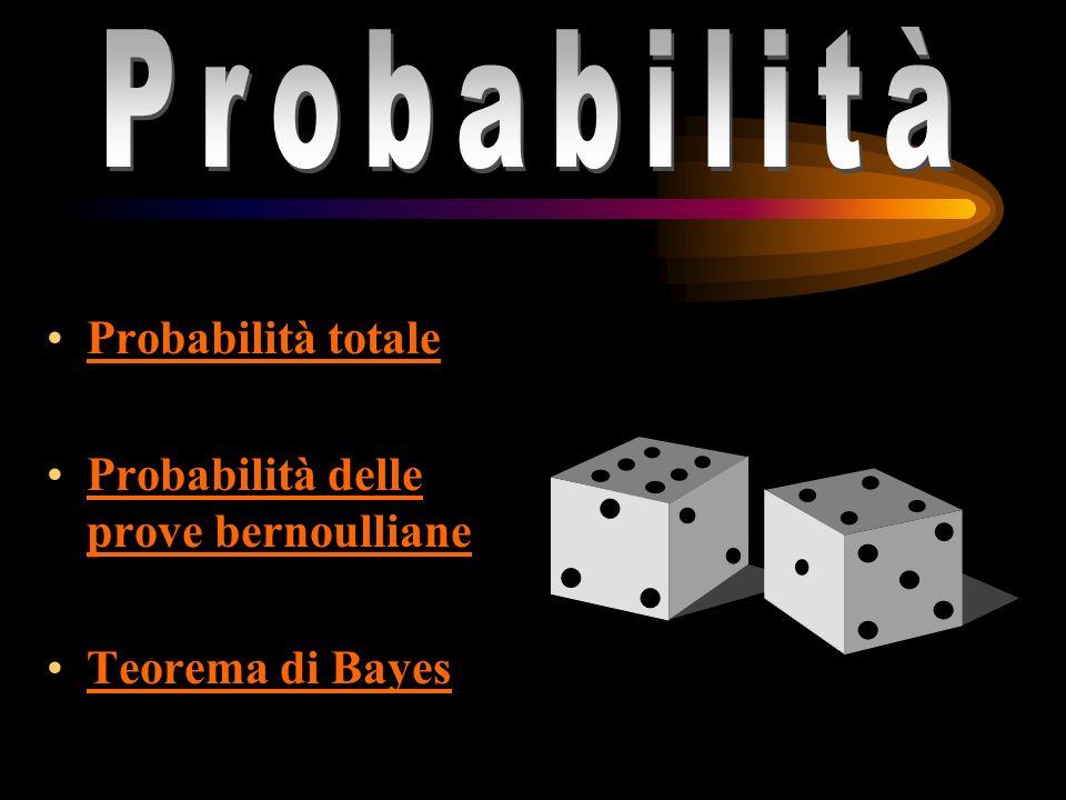 Probabilità probabilità Probabilità totale