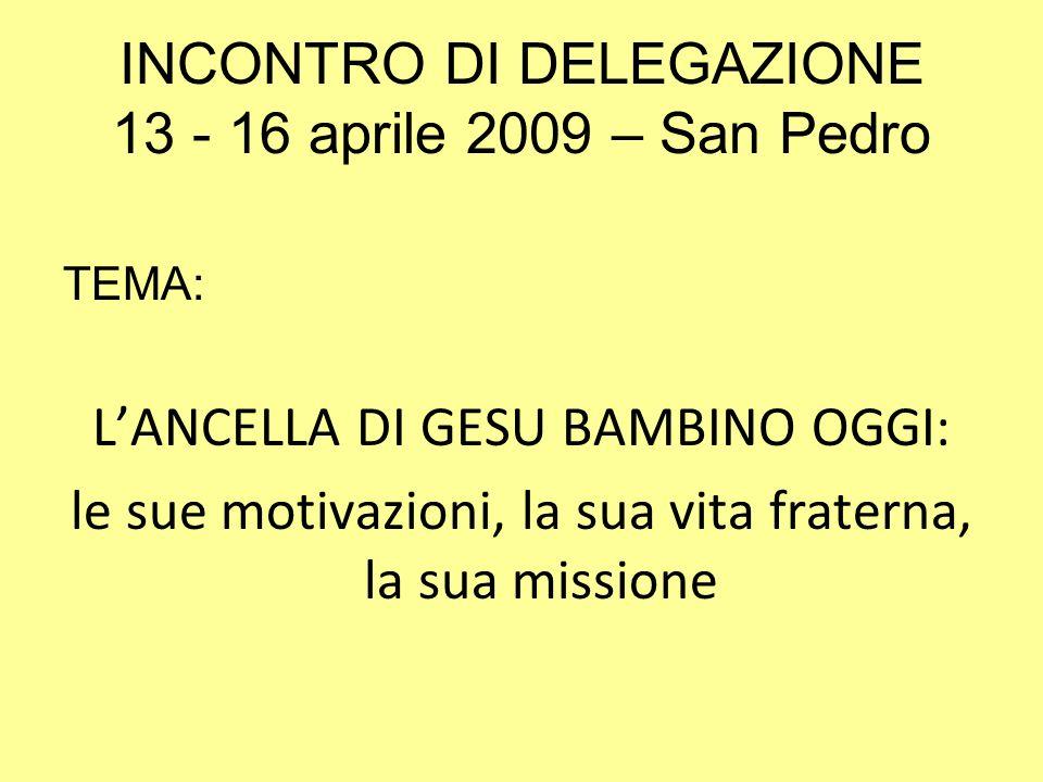 INCONTRO DI DELEGAZIONE 13 - 16 aprile 2009 – San Pedro