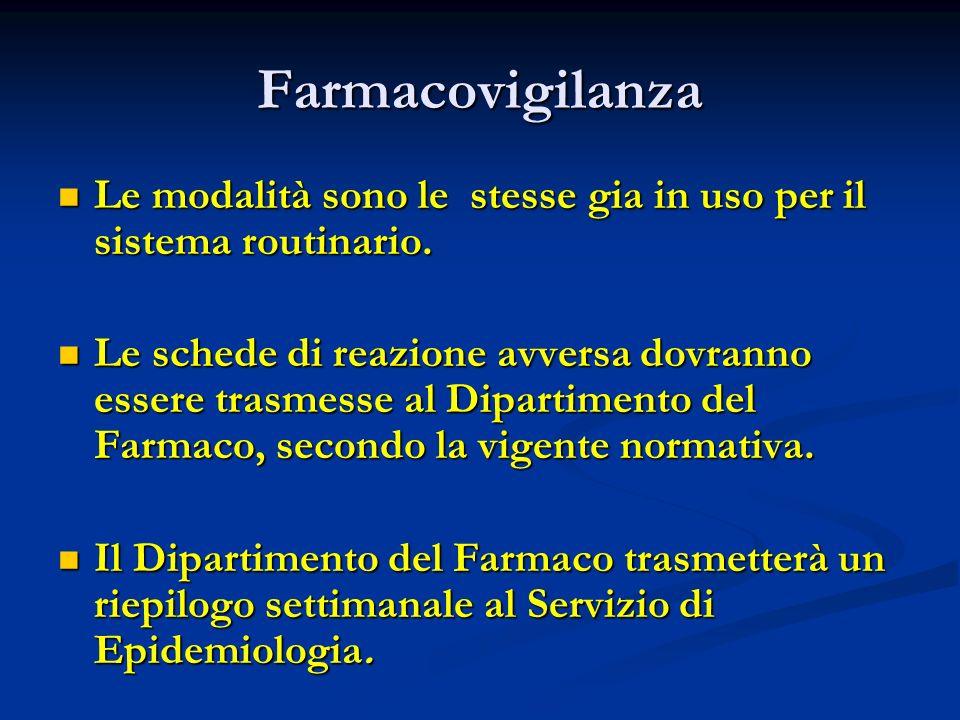 Farmacovigilanza Le modalità sono le stesse gia in uso per il sistema routinario.