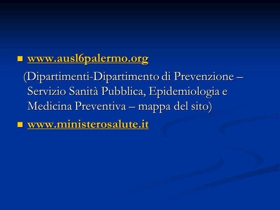 www.ausl6palermo.org (Dipartimenti-Dipartimento di Prevenzione – Servizio Sanità Pubblica, Epidemiologia e Medicina Preventiva – mappa del sito)