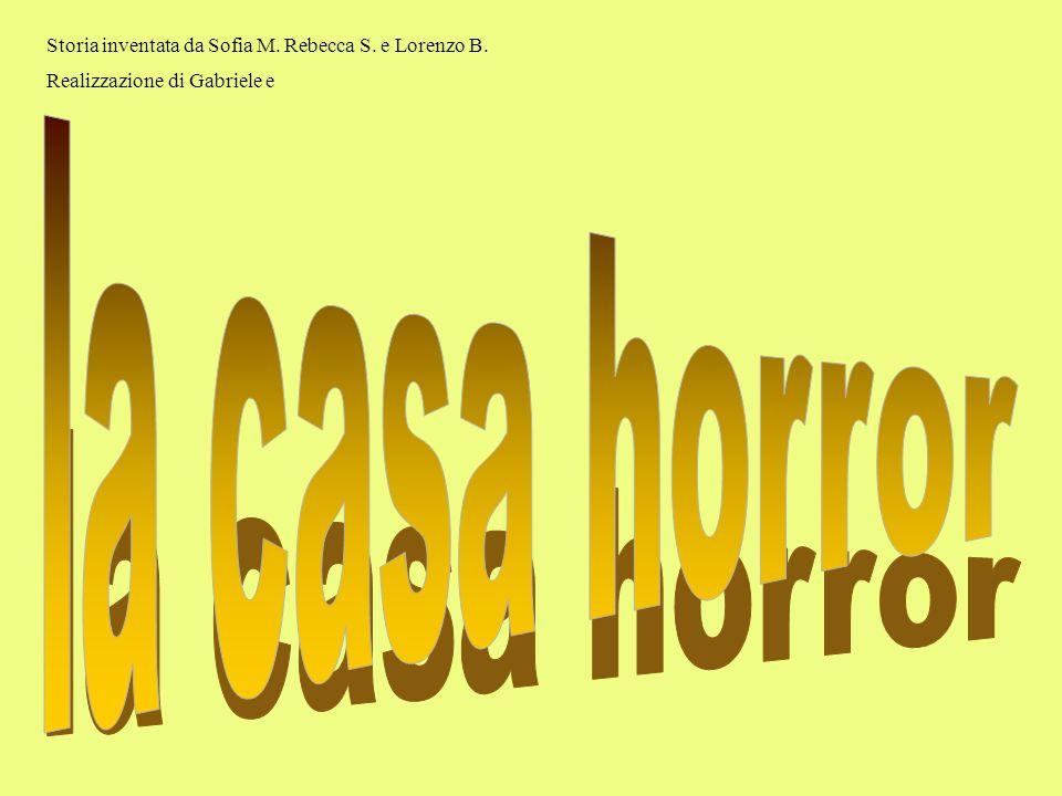 la casa horror Storia inventata da Sofia M. Rebecca S. e Lorenzo B.