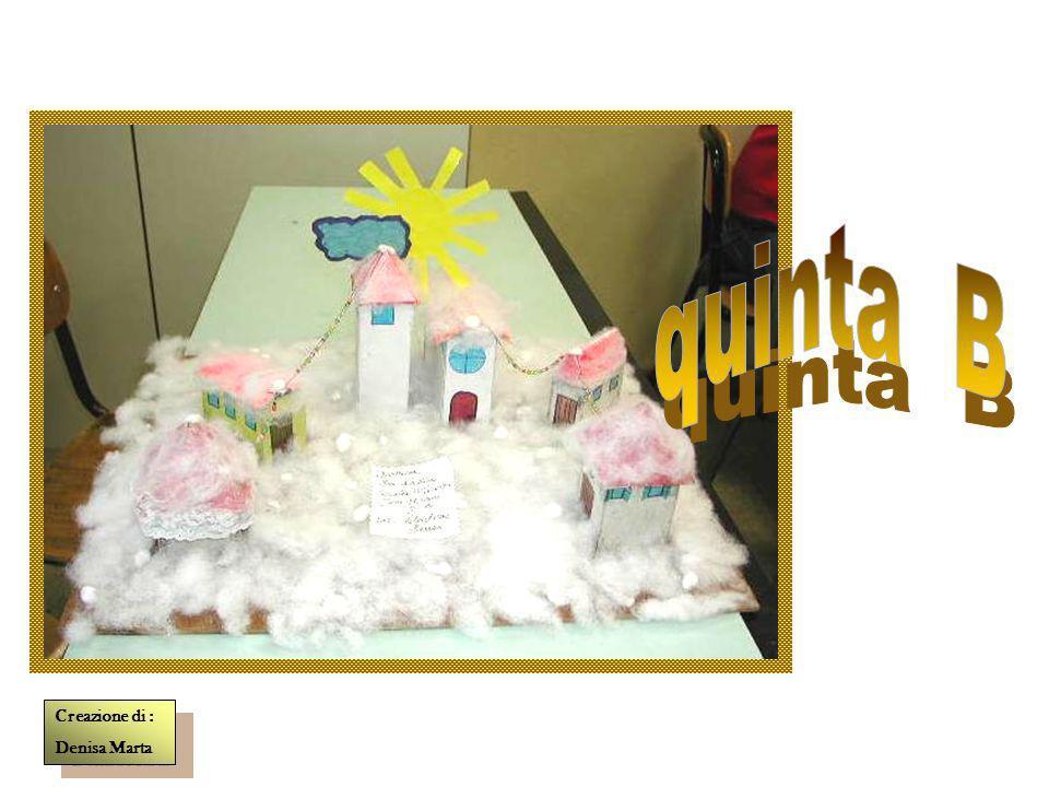 quinta B Creazione di : Denisa Marta