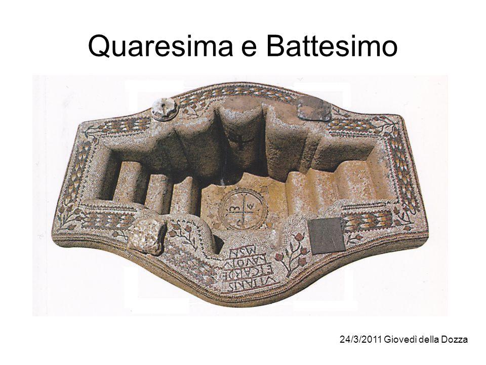 Quaresima e Battesimo 24/3/2011 Giovedì della Dozza