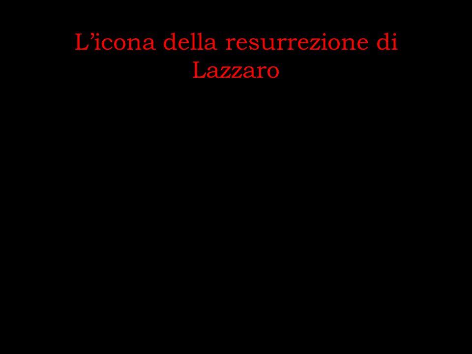 L'icona della resurrezione di Lazzaro