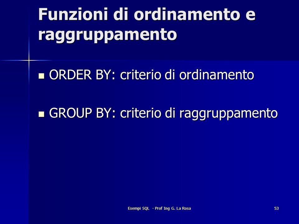 Funzioni di ordinamento e raggruppamento