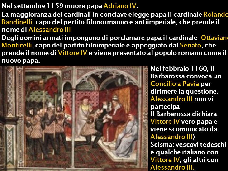 Nel settembre 1159 muore papa Adriano IV.