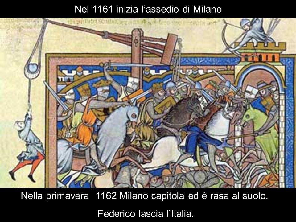 Nel 1161 inizia l'assedio di Milano