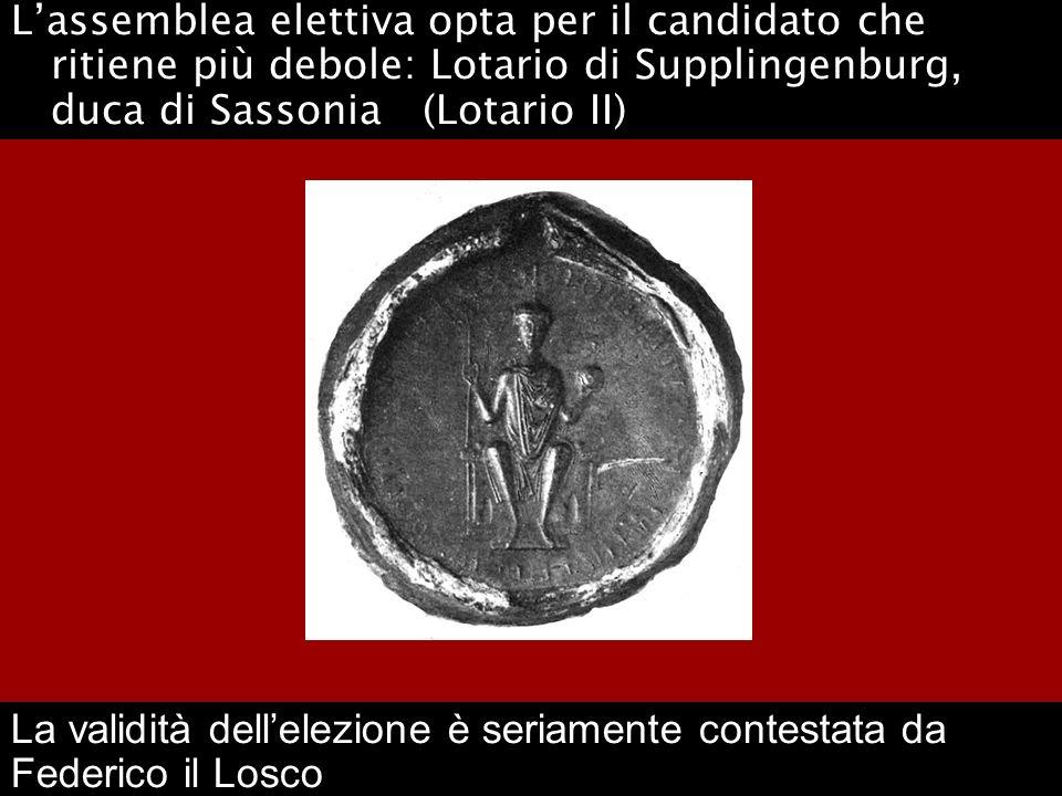 L'assemblea elettiva opta per il candidato che ritiene più debole: Lotario di Supplingenburg, duca di Sassonia (Lotario II)