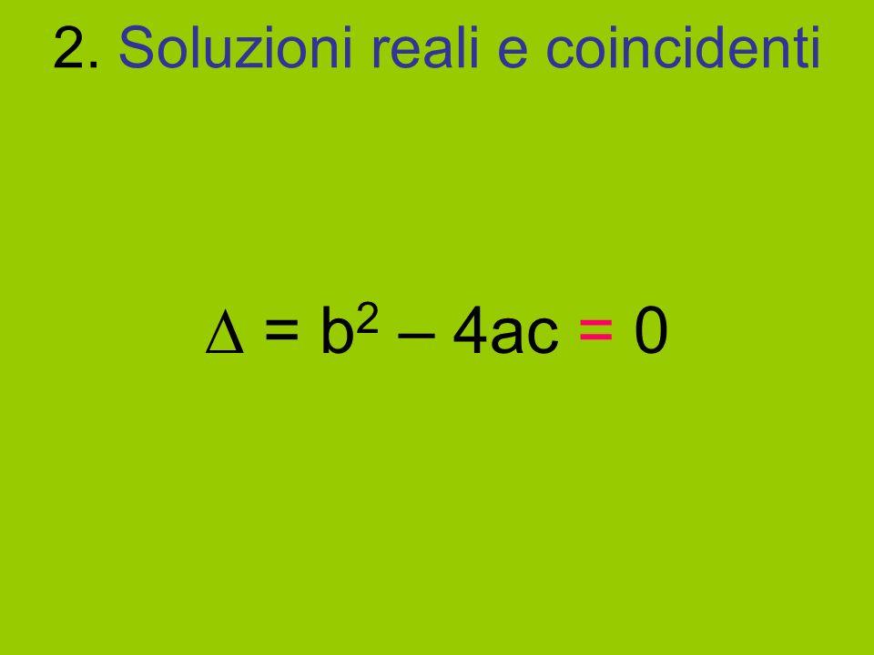 2. Soluzioni reali e coincidenti