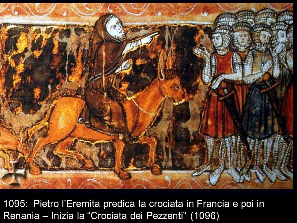 1095: Pietro l'Eremita predica la crociata in Francia e poi in Renania – Inizia la Crociata dei Pezzenti (1096)