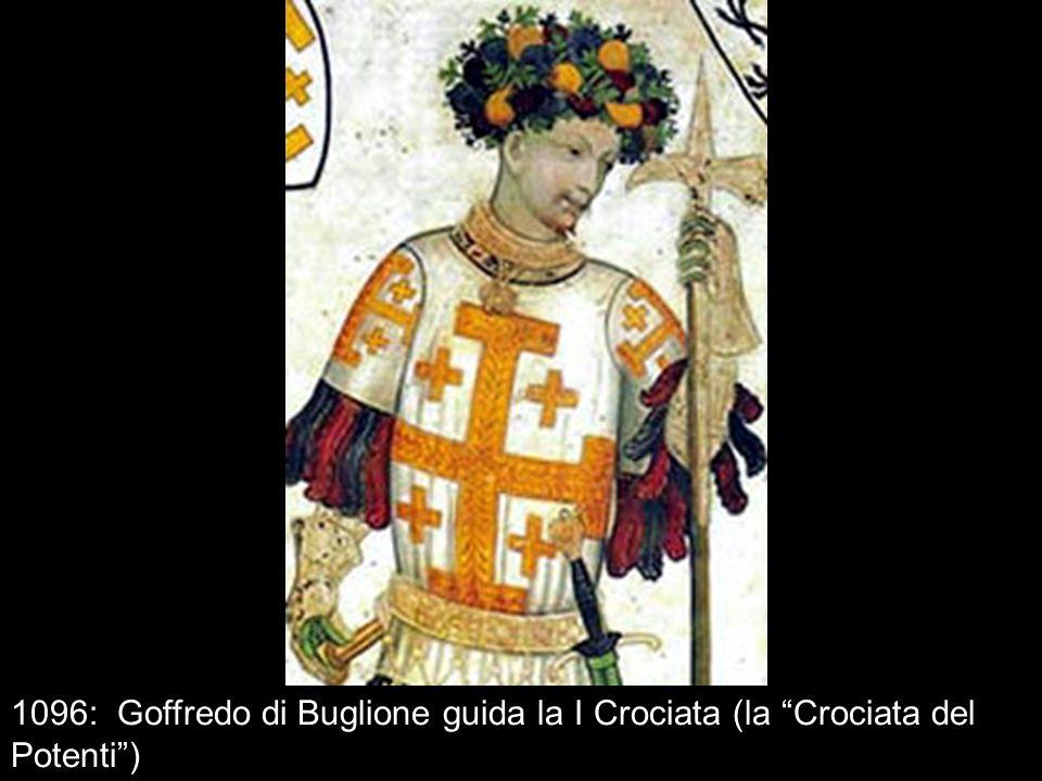 1096: Goffredo di Buglione guida la I Crociata (la Crociata del Potenti )