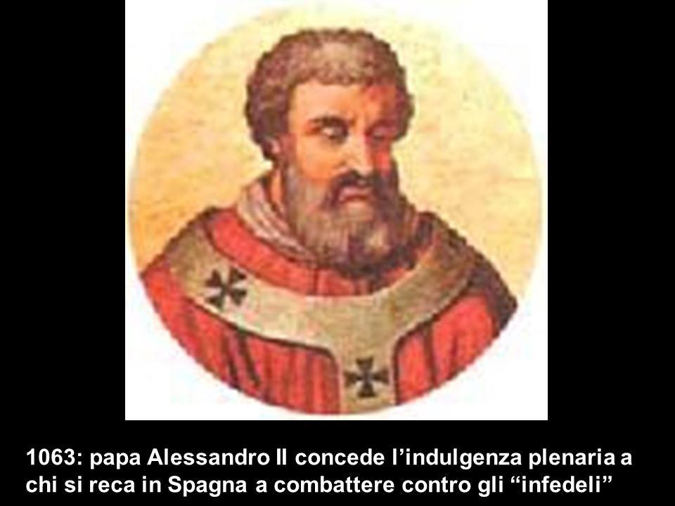 1063: papa Alessandro II concede l'indulgenza plenaria a chi si reca in Spagna a combattere contro gli infedeli