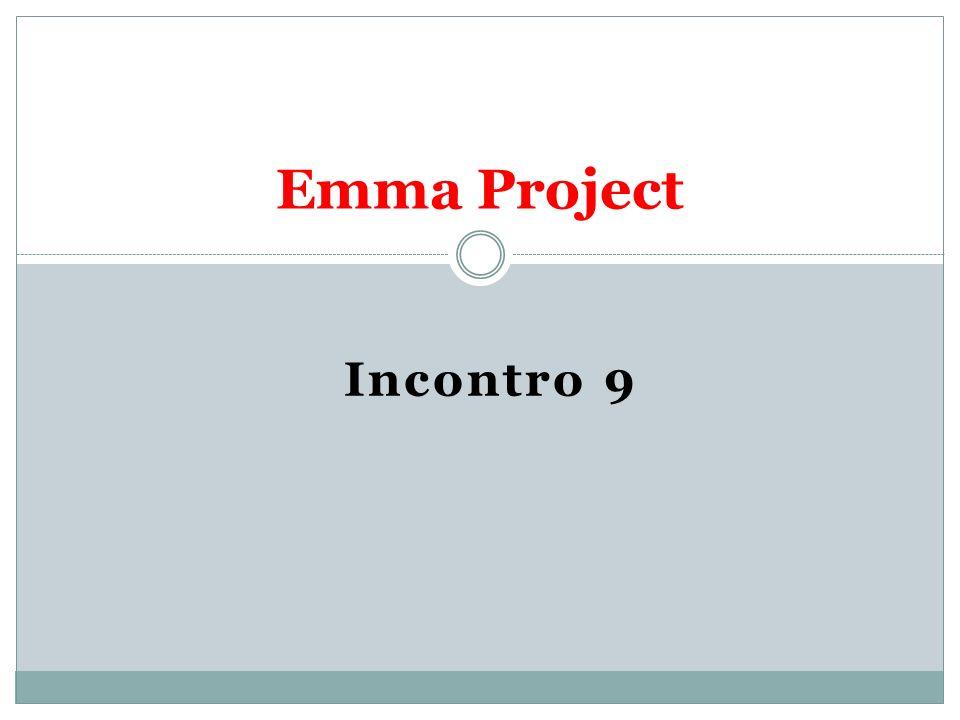 Emma Project Incontro 9