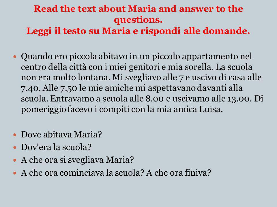 Read the text about Maria and answer to the questions