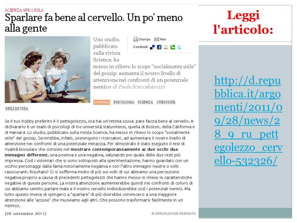 Leggi l'articolo: http://d.repubblica.it/argomenti/2011/09/28/news/28_9_ru_pettegolezzo_cervello-532326/