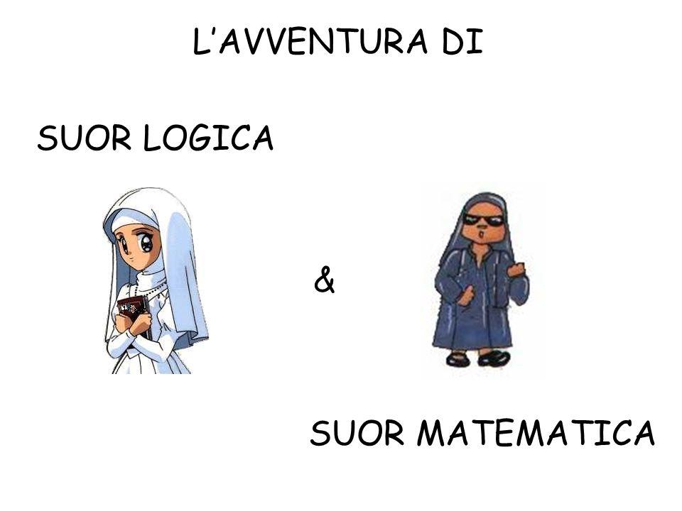 L'AVVENTURA DI SUOR LOGICA & SUOR MATEMATICA