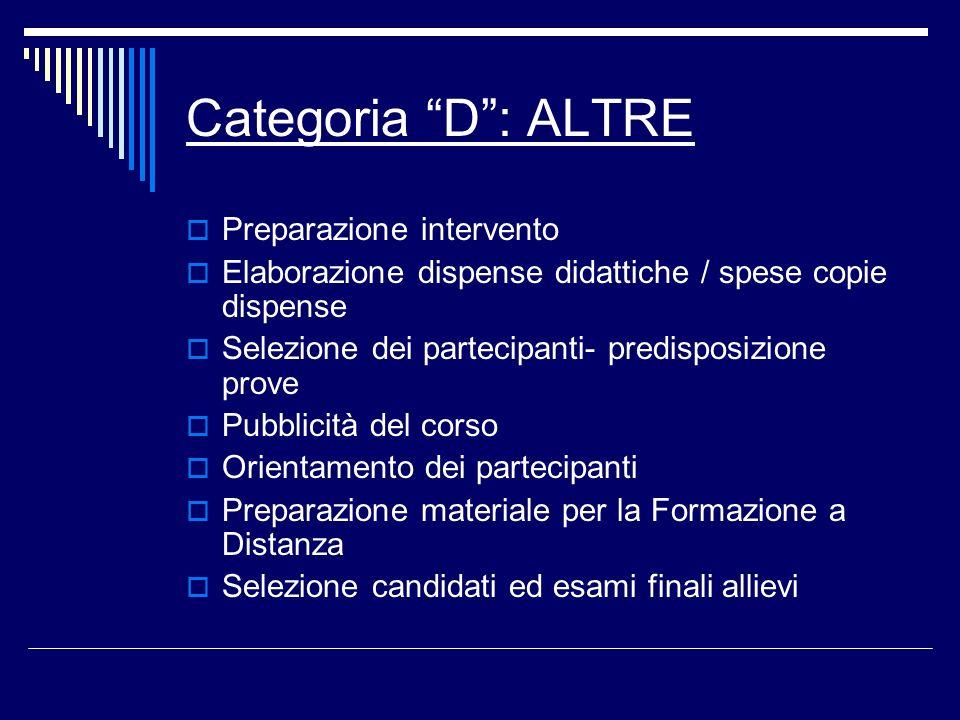 Categoria D : ALTRE Preparazione intervento