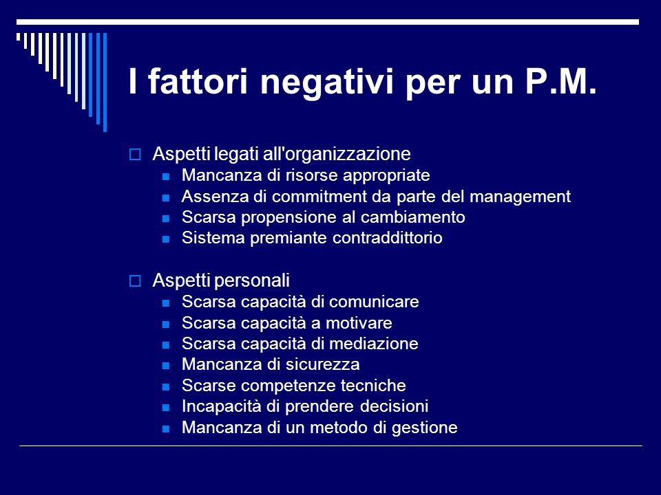 I fattori negativi per un P.M.