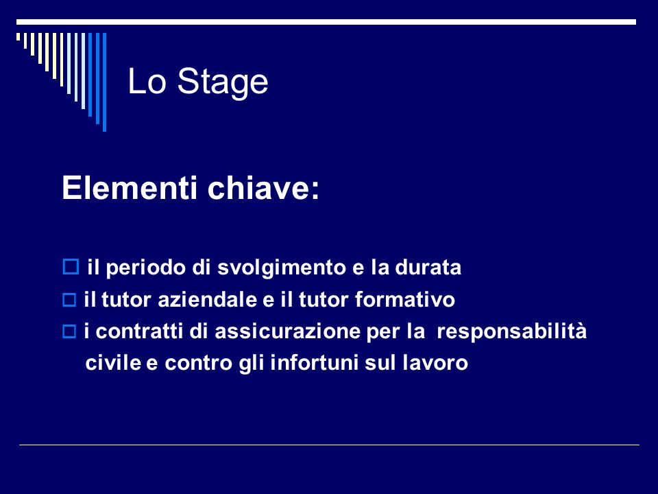 Lo Stage Elementi chiave: il periodo di svolgimento e la durata