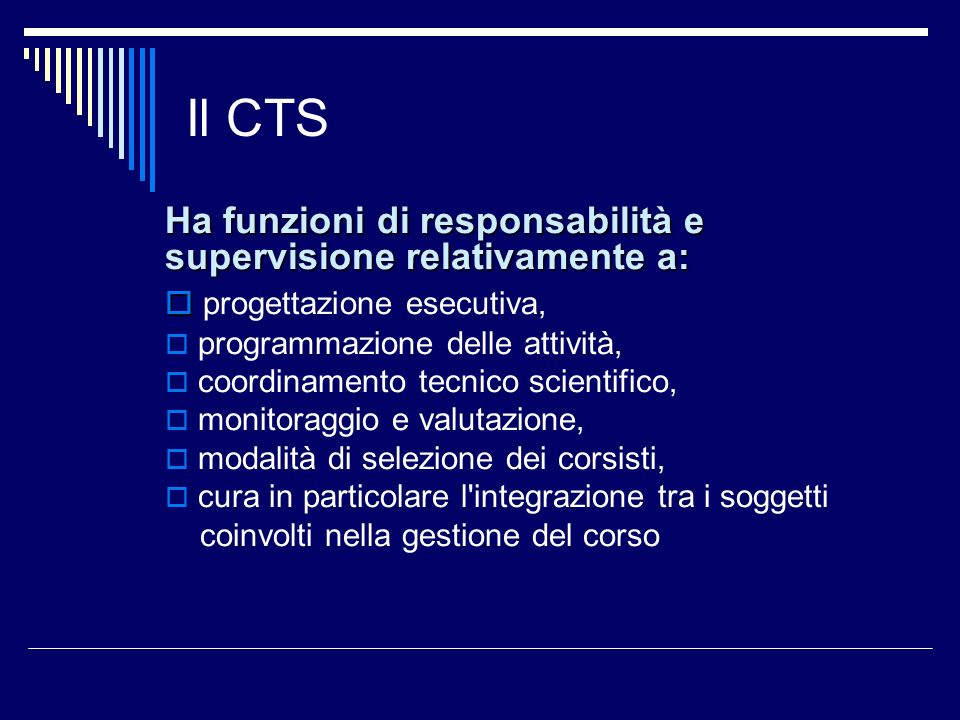 Il CTS Ha funzioni di responsabilità e supervisione relativamente a: